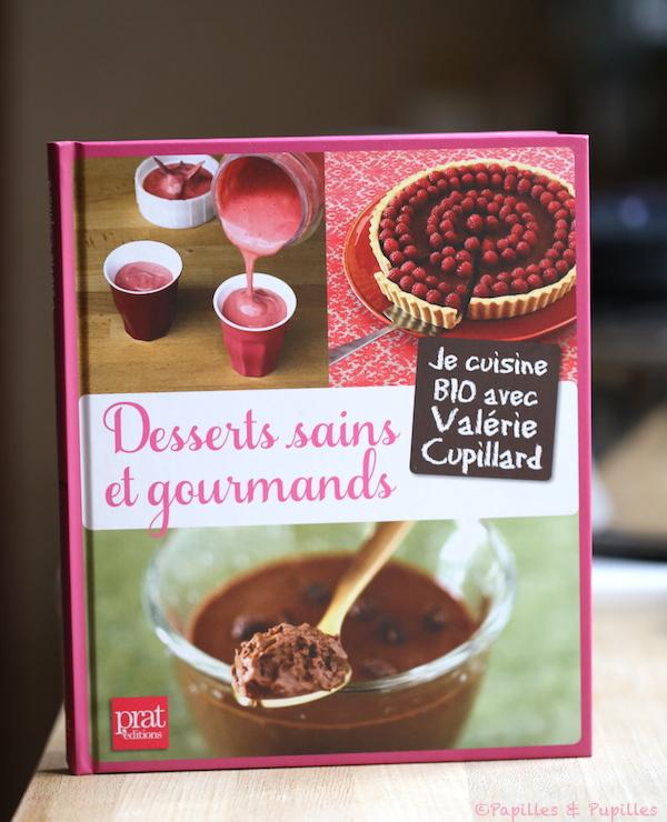 Desserts Sains et gourmands - Valérie Cupillard