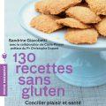130 Recettes sans gluten - Sandrine Giacobetti