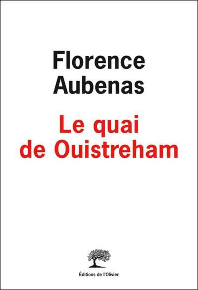 Florence Aubenas - Le Quai de Ouistreham