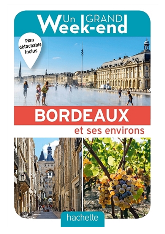 Un Grand Weekend à Bordeaux