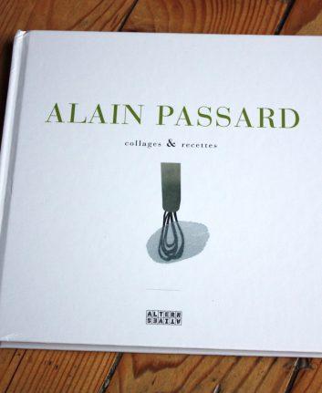 Alain Passard - Collages et recettes