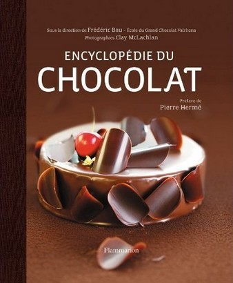 Encyclop die du chocolat valrhona - Livre cuisine michalak ...
