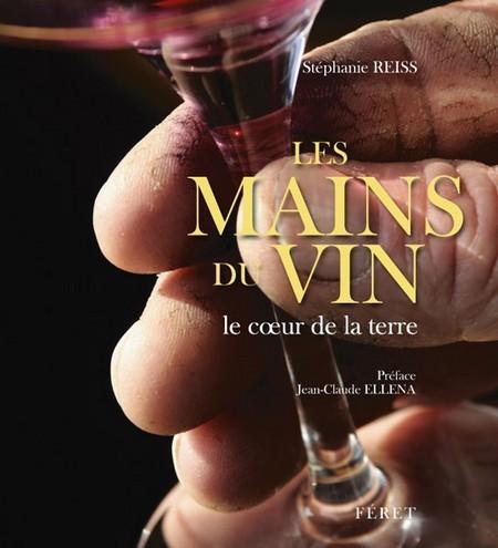 Les mains du vin - Le coeur de la terre