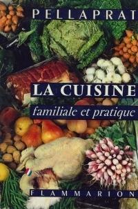 La cuisine familiale et pratique - Pellaprat