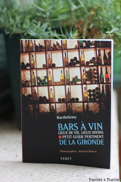 Barthélémy - Bars à vin- Lieux de vie lieux divins - Petit guide pertinent de la Gironde - Editions Ferret