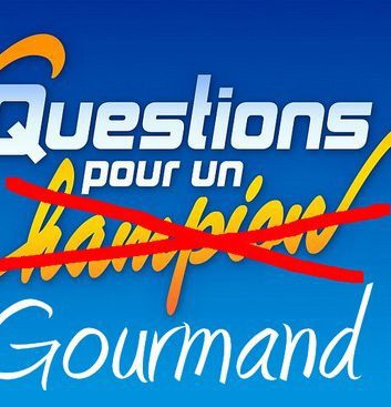 Question pour un gourmand