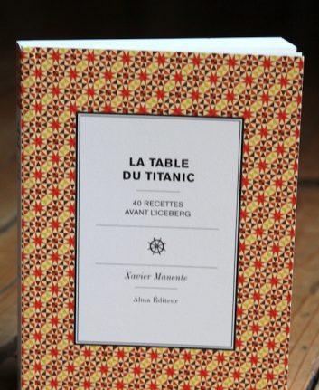 La table du Titanic - 40 recettes avant l'Iceberg