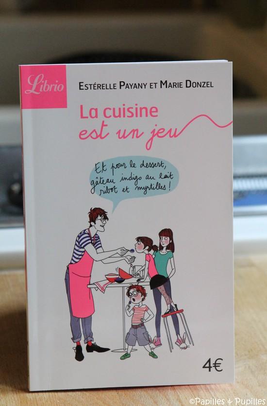 La cuisine est un jeu d'enfants - Estérelle Payany - Marie Donzel