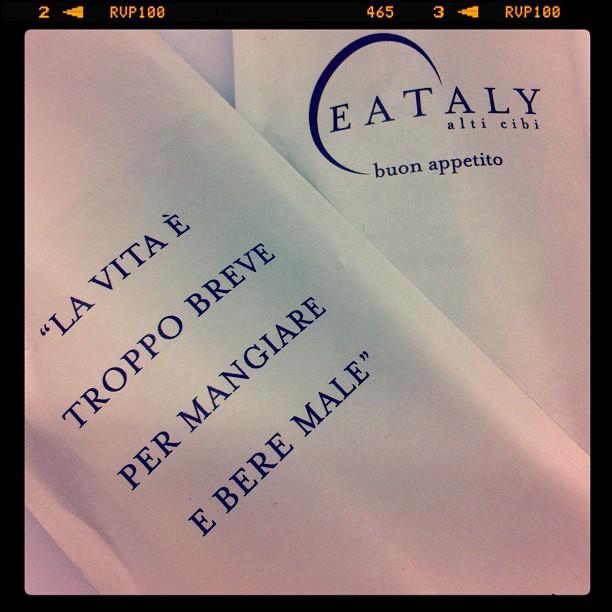 Eataly Turin - la vie est trop courte pour manger et boire mal - chouette devise non ?