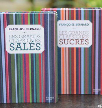 Françoise Bernard - Les grands classiques salés - Les grands classiques sucrés