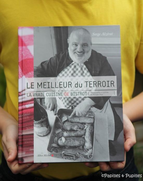Le meilleur du terroir - La vraie cuisine de bistrot - Serge Alzérat