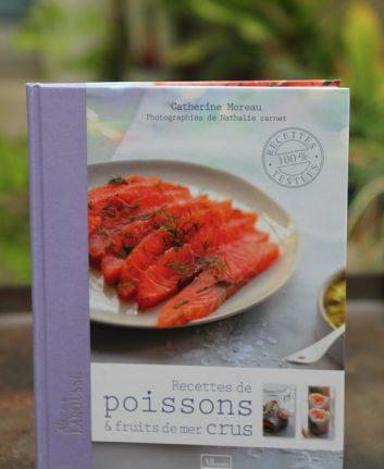 Recettes de poissons et fruits de mer crus - Catherine Moreau