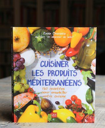 Cuisiner les produits Méditerranéens - Edda Onorato