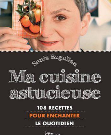 Ma cuisine astucieuse - Sonia Ezgulian