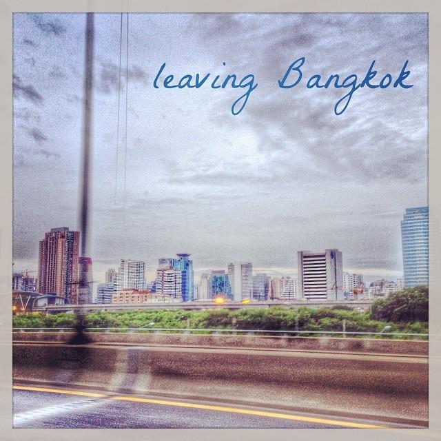 Bye bye Bangkok - We'll be back