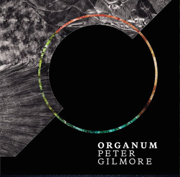Organum - Peter Gilmore