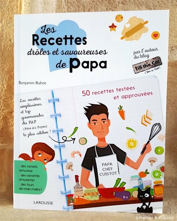 Les recettes dr les et savoureuses de papa benjamin buhot - Recette de cuisine drole ...