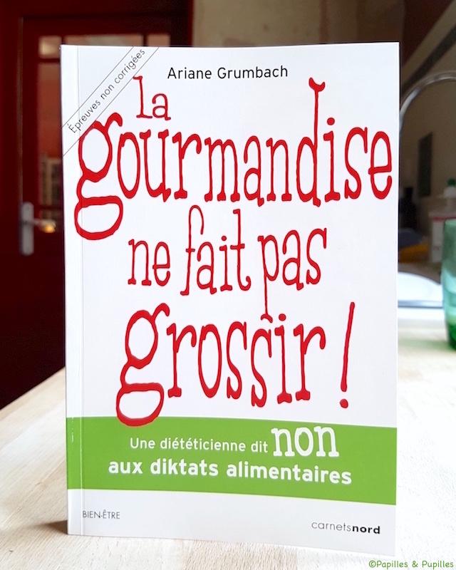 La gourmandise ne fait pas grossir – Ariane Grumbach