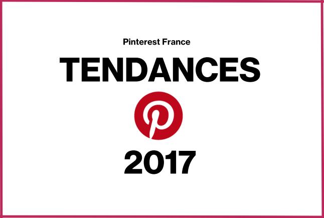 Tendances 2017 Pinterest