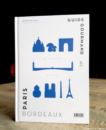 Guide Gourmand Paris Bordeaux - Jacques Ballarin