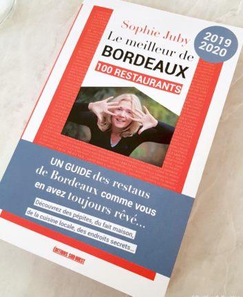 Le Meilleur de Bordeaux - Sophie Juby