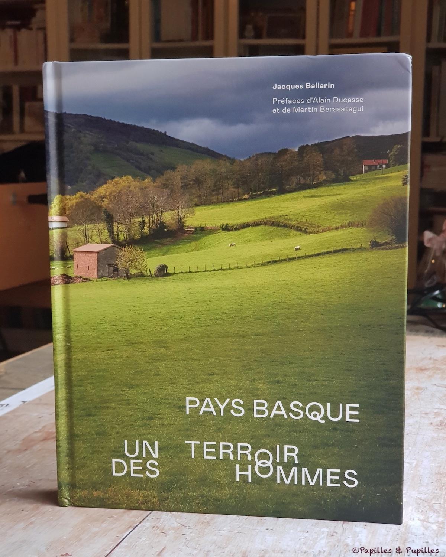 Pays Basque - Un terroir des hommes - Jacques Ballarin