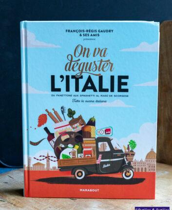 On va déguster l'Italie - François Régis Gaudry et ses amis