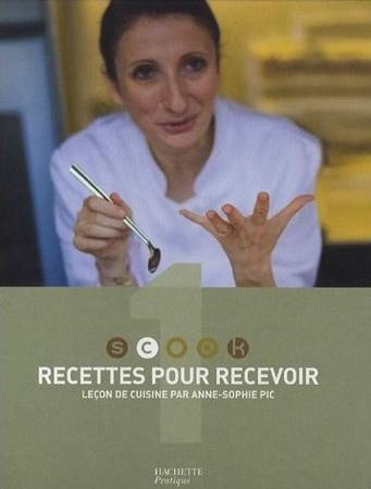 Anne Sophie Pic : Recettes pour recevoir