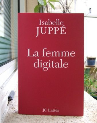 Isabelle Juppé - La femme digitale