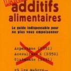 Additifs alimentaires – Attention