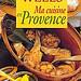 Ma cuisine en Provence - Patricia Wells