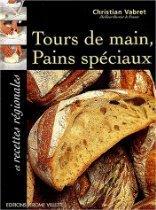 Tours de main, pains spéciaux et recettes régionales de Christian Vabret