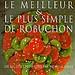 Le meilleur et le plus simple de Robuchon - Patricia Wells