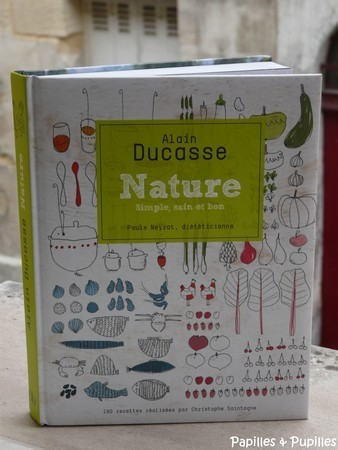 Alain Ducasse - Nature, simple et bon