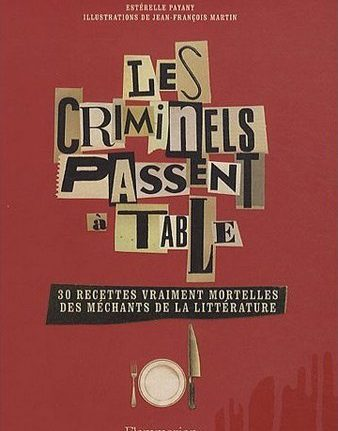 Esterelle Payany - Quand les criminels passent à table