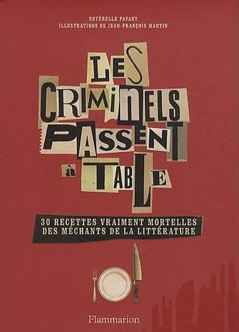 les criminels passent à table - Esterelle Payany