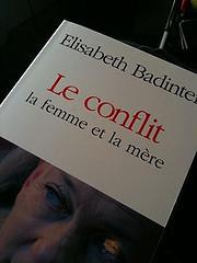 Le conflit, la femme et la mère - Elisabeth Badinter