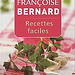 Recettes faciles - Françoise Bernard
