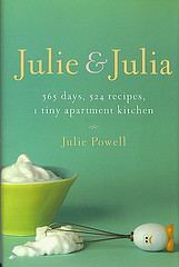 Julie & Julia - 365 days, 524 recipes, 1 Tiny Apartment Kitchen - Julie Powell