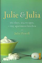 Julie & Julia - 365 days, 524 recipes, 1 Tiny Apartment Kitchen - Julie Powell