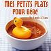 Mes petits plats pour bébé de Marie Leteuré et Dr Frédéric Marcombes